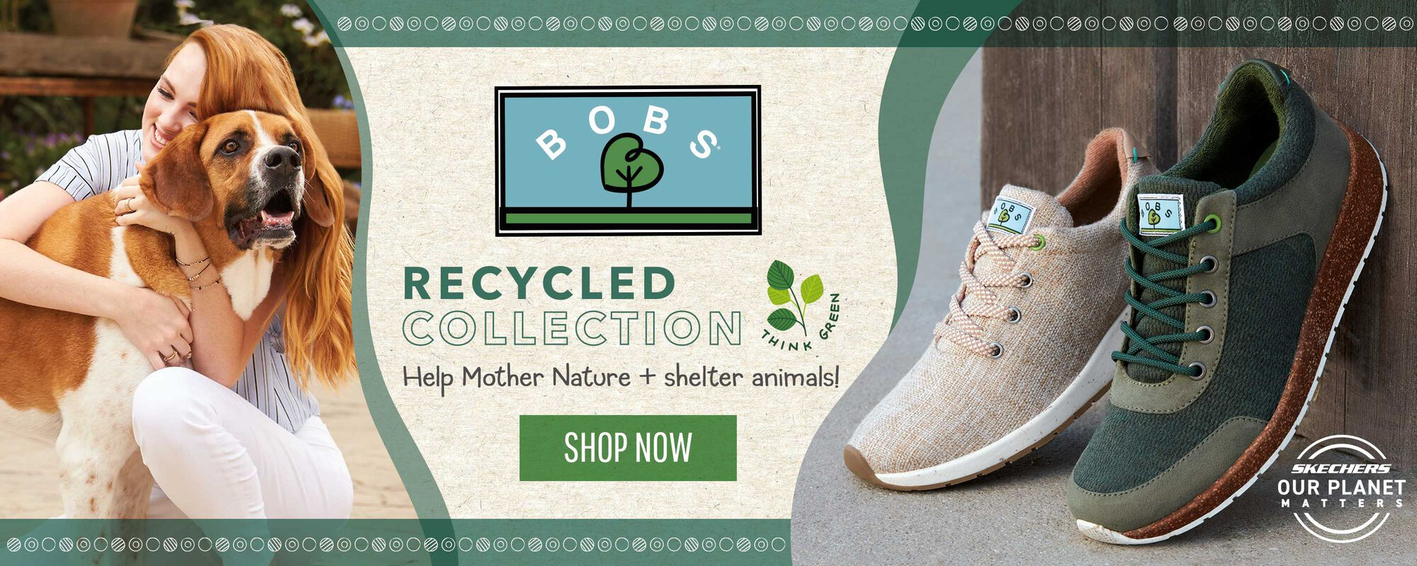 BOBs Recycled Collection - Help Mother Nature + shelter animals  - Shop Now - Skechers Our Planet Matters